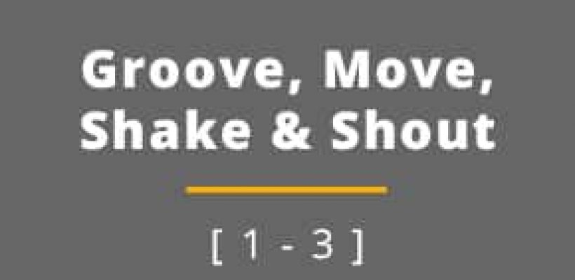 GROOVE, MOVE, SHAKE & SHOUT  (grades 1-3)