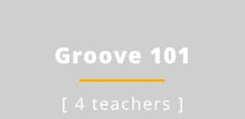 GROOVE 101 (4 Teachers)