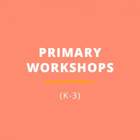 Primary workshops (K-3)